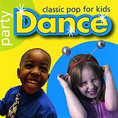Party Dance Classic Pop for Kids by Kidzone