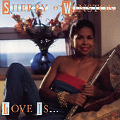 Play & Download Love Is... by Sherry Winston | Napster