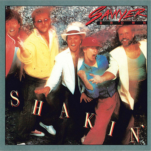 Play & Download Shakin' by Sawyer Brown | Napster
