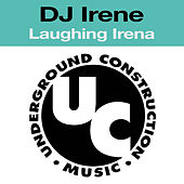 Play & Download Laughing Irena by DJ Irene | Napster
