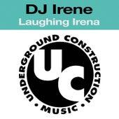 Laughing Irena by DJ Irene
