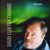 Play & Download Aurora by David Clayton-Thomas | Napster