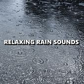 Play & Download Relaxing Rain Sounds by Rain Sounds | Napster