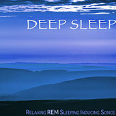 Play & Download Deep Sleep - Relaxing REM Sleeping Inducing Songs,  Hypnosis for Better Nights of Sleep by Sleep Music Lullabies for Deep Sleep | Napster