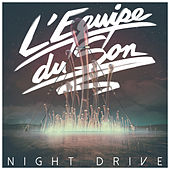 Night Drive by L'equipe Du Son