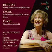 Debussy, Fauré & Ravel: Works for Piano & Orchestra by Valerie Tryon