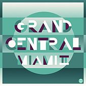 Grand Central Miami, Vol. 2 by Various Artists