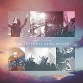 Play & Download Mijn Toekomst Herschreven by Maasbach Worship | Napster