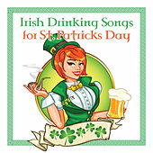 Play & Download Irish Drinking Songs the St Patricks Day Collection by Various Artists | Napster