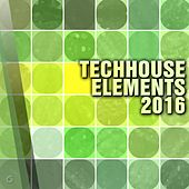 Play & Download Techhouse Elements 2016 - EP by Various Artists | Napster
