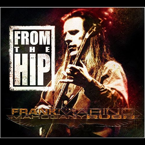 Play & Download From the Hip by Mahogany Rush | Napster