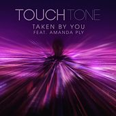 Play & Download Taken By You (feat. Amanda Ply) by Touch Tone | Napster