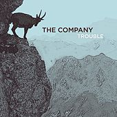 Trouble by The Company
