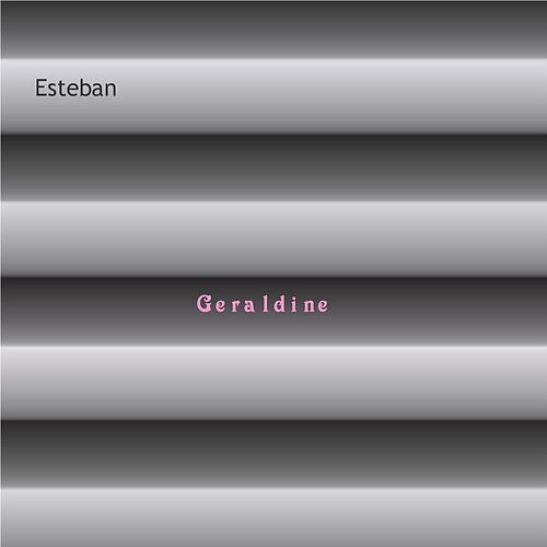 Play & Download Geraldine by Esteban | Napster