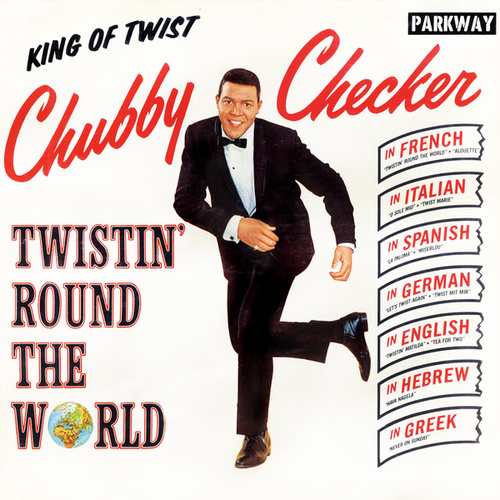 Twistin' Round The World by Chubby Checker
