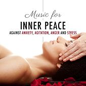 Inner Peace - Relaxing Music against Anxiety, Agitation, Anger and Stress by Various Artists