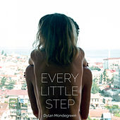Play & Download Every Little Step by Dylan Mondegreen | Napster