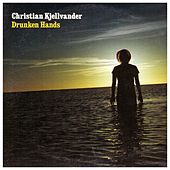 Play & Download Drunken Hands by Christian Kjellvander | Napster