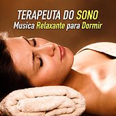 Play & Download Terapeuta do Sono - Musica Relaxante para Dormir, Sonhar e Alcançar um Sono Profundo by Various Artists | Napster