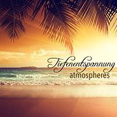 Play & Download Tiefenentspannung Atmospheres - Musik zum Entspannen by Entspannungsmusik   Napster