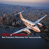 Play & Download San Francisco Welcomes You (Instrumental Mix) by Metin Hüseynov | Napster