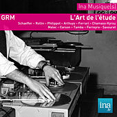 Archives GRM - L'art de l'étude by Various Artists