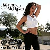 Play & Download How Do You Do by Karen McDawn | Napster