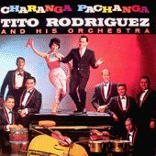 Play & Download Charanga Pachanga by Tito Rodriguez | Napster