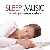 Sleep Music - Relaxing Instrumental Music for Sweet Dreams by Various Artists