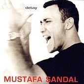 Play & Download Detay by Mustafa Sandal | Napster