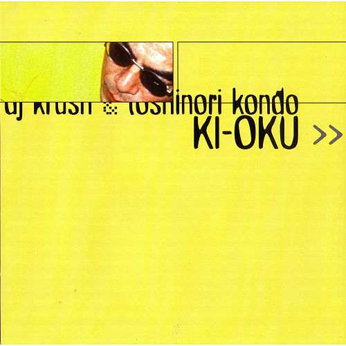 Ki-Oku by DJ Krush