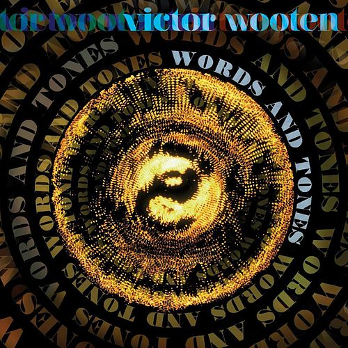 Words and Tones by Victor Wooten