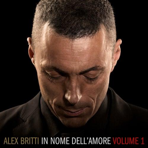 In nome dell'amore (volume 1) by Alex Britti