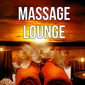 Massage Lounge - Sensual Massage Music for Aromatherapy, Reiki Healing, Finest Chill Out & Lounge Music, Soothing Music, Nature Music for Healing Through Sound and Touch, Spa Music by S.P.A