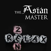 Play & Download The Asian Master - Oriental and Buddhist Meditation Music to achieve Inner Peace and Serenity by Various Artists | Napster