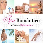 Spas Romântico - Músicas Relaxantes para Tratamentos do Spa by Various Artists
