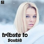 Tribute to Bouble' by Various Artists