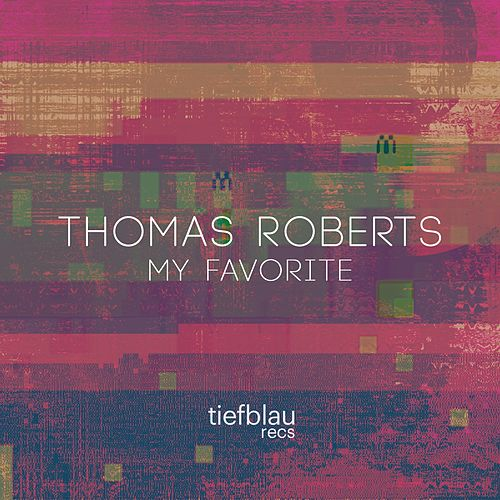 Play & Download My Favorite by Thomas Roberts | Napster