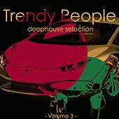 Play & Download Trendy People, Vol. 3 by Various Artists | Napster