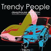 Play & Download Trendy People, Vol. 2 by Various Artists | Napster