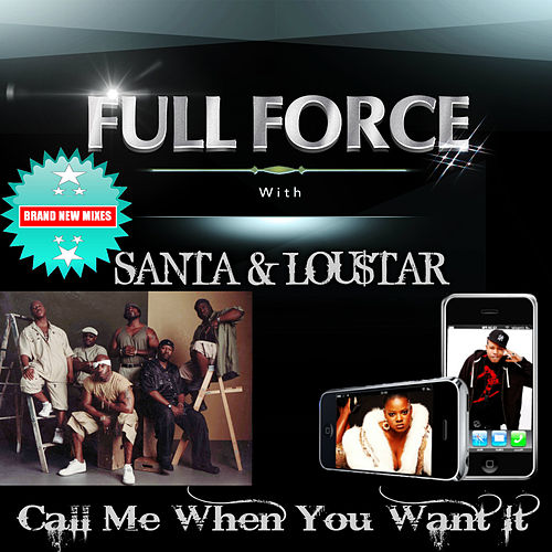 Play & Download Call Me When You Want It by Full Force | Napster