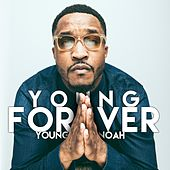 Young Forever by Young Noah