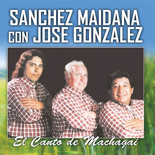 Play & Download El Canto de Machagai by José González | Napster