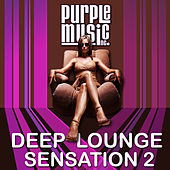 Play & Download Deep Lounge Sensation, Vol. 2 by Various Artists | Napster