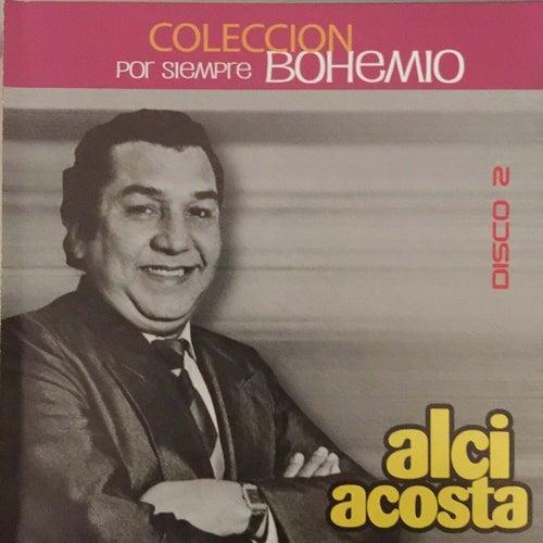 Colección por Siempre Bohemio, Vol. 2 de Alci Acosta