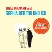 Sophia, der Tod und ich by Thees Uhlmann