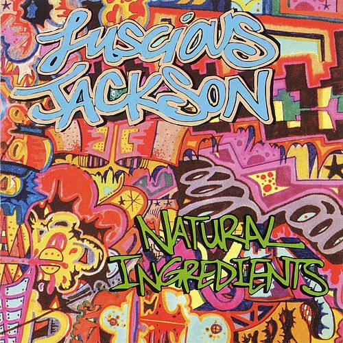 Play & Download Natural Ingredients by Luscious Jackson | Napster