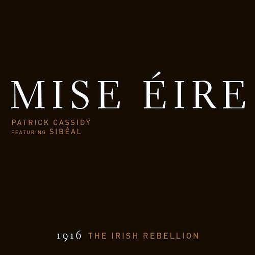 Play & Download Mise Éire by Patrick Cassidy | Napster