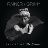 Talk To Me: The Remixes by Rainer