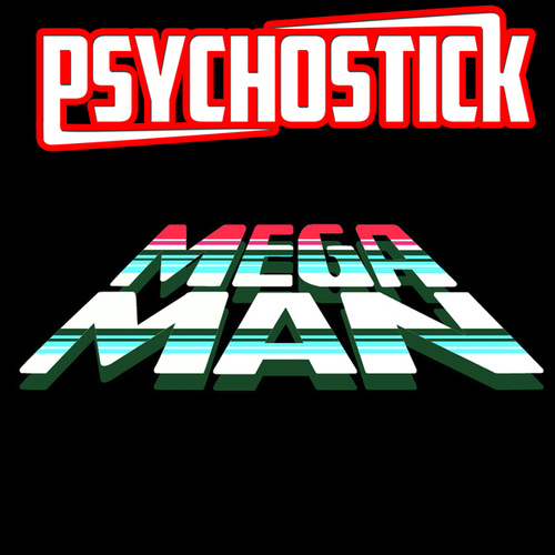 Play & Download Megaman by Psychostick | Napster
